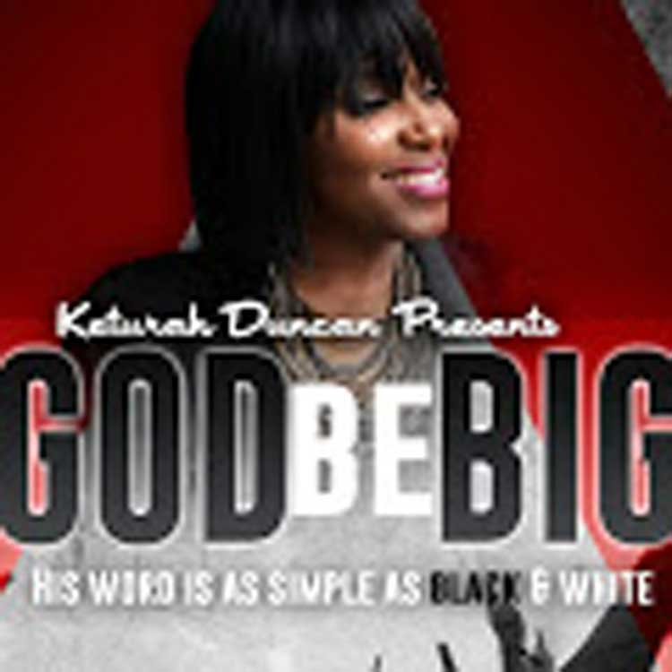 Keturah_Duncan_God_Be_Big_Arstist